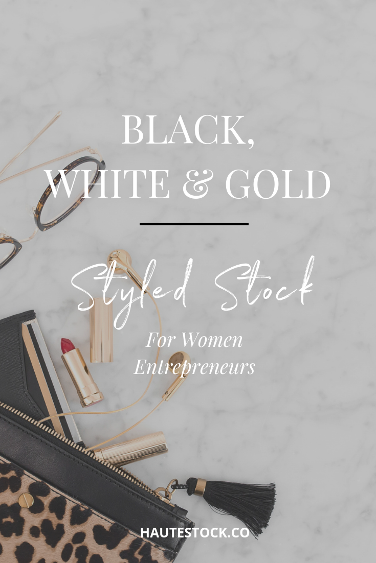 Black, white, and gold styled stock images for women entrepreneurs from Haute Stock. A twist on a classic color palette, with fun pops of personality.
