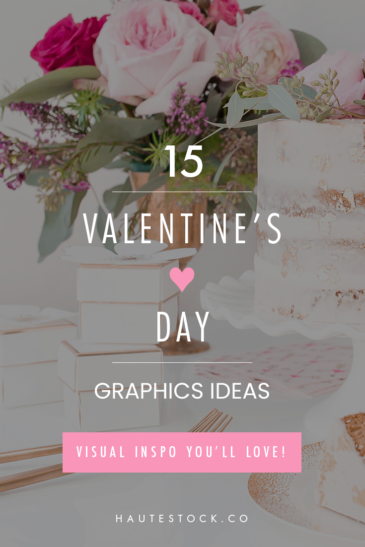 Fall in love with Haute Stock's Valentine's Day design inspiration! Click to read the full blog post!