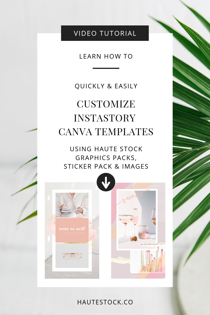 Learn how to create fun on-brand and on-trend Instagram Story graphics using Canva templates and Haute Stock's Graphics Packs, Sticker Pack & Images!