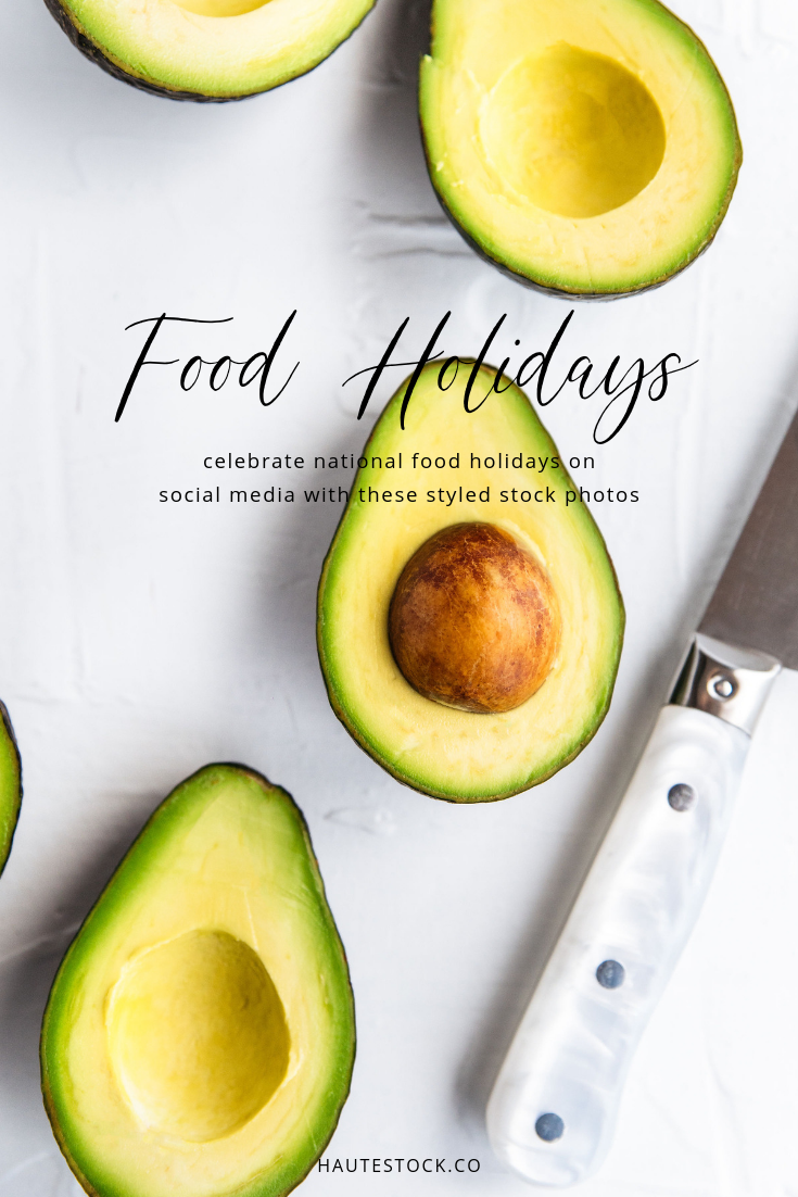 Celebrate national food holidays in 2019 with beautiful styled stock photos from Haute Stock. Post national food holidays on social media like Instagram and Facebook. Available exclusively for Haute Stock members.