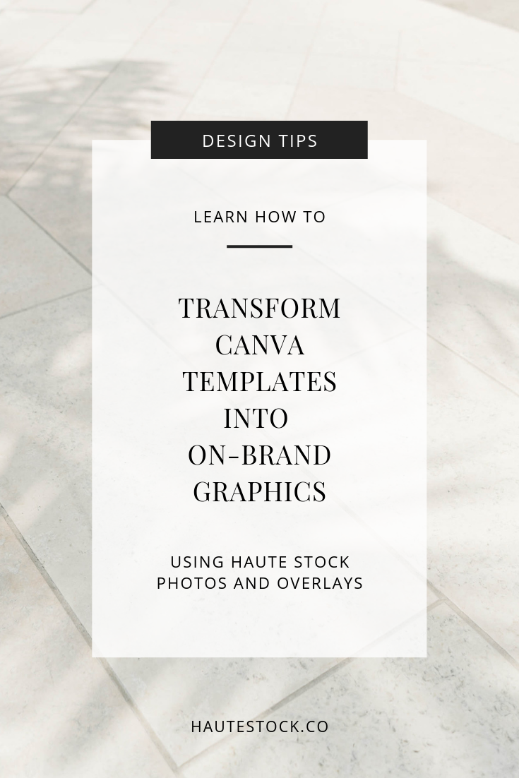 Learn how to take basic Canva templates and transform them into unique, on-brand graphics in minutes using Haute Stock photos and graphic overlays.
