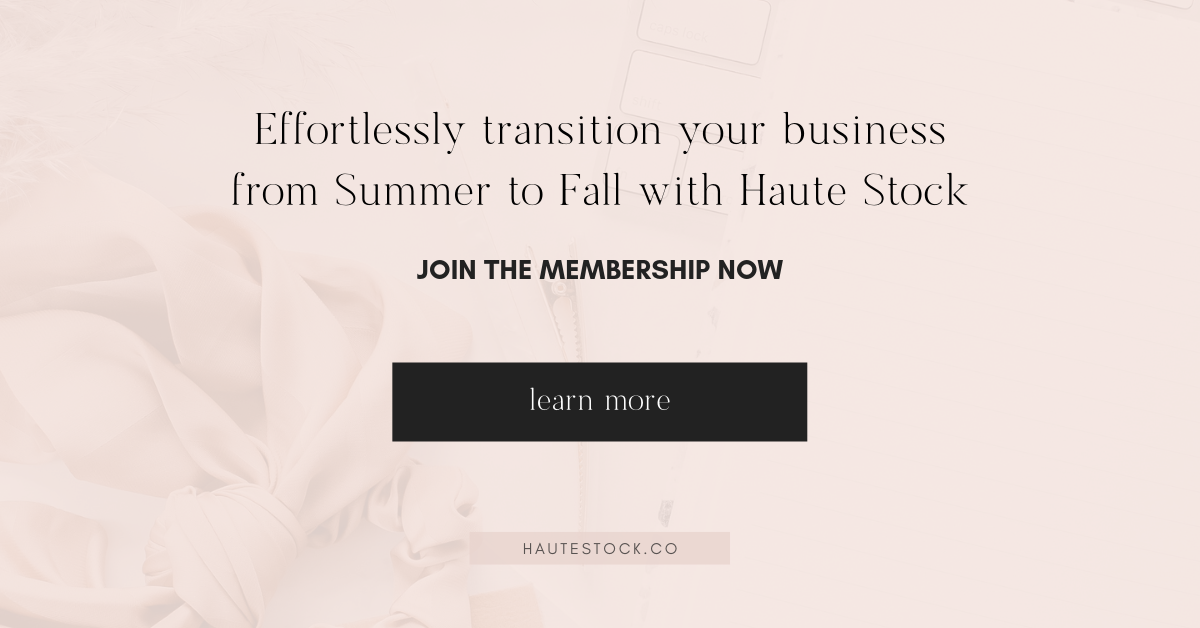 Haute Stock Styled Stock Photography Membership for women business owners, bloggers and creative entrepreneurs.