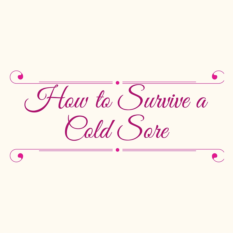 how to survive a cold sore
