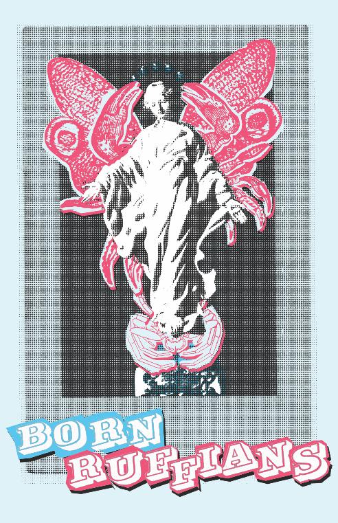 Born Ruffians    Role: Poster Design Conceptual Design