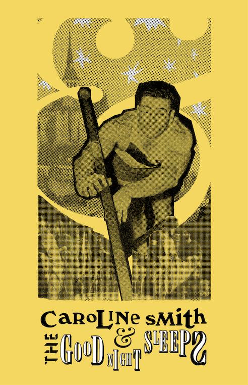 Caroline Smith and the Good Night Sleeps    Role: Poster Design Conceptual Design