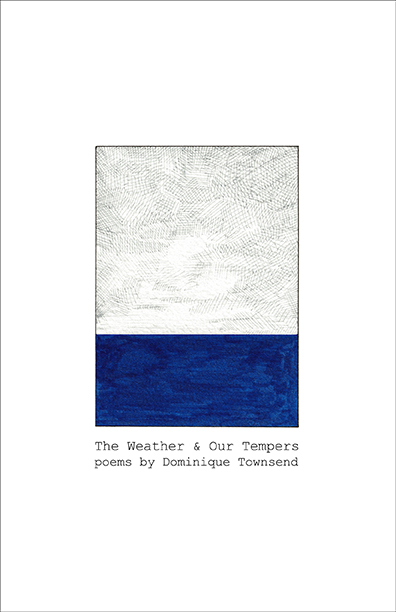 "Dominique's first collection of poetry,  ""The Weather & Our Tempers""  published by Brooklyn Arts Press in 2014."