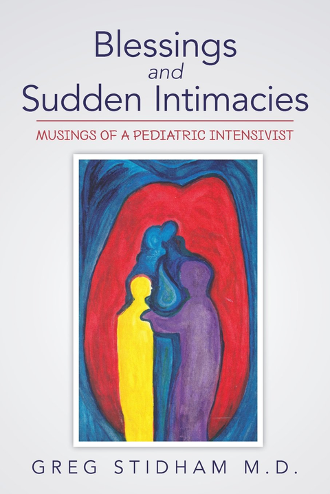 Blessings and Sudden Intimacies by Greg Stidham MD.png