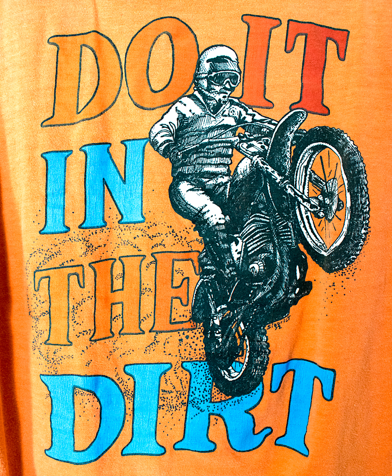 Check this cool t-shirt! DO IT IN THE DIRT! - This one was a great find!