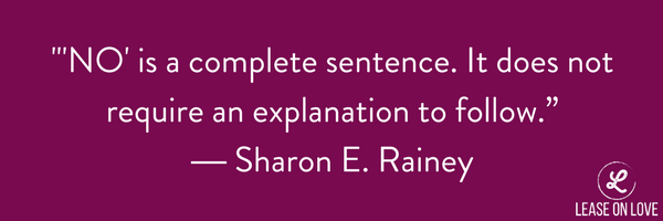 """NO"" is a complete sentence. It does not require an explanation to follow."" ― Sharon E. Rainey.png"
