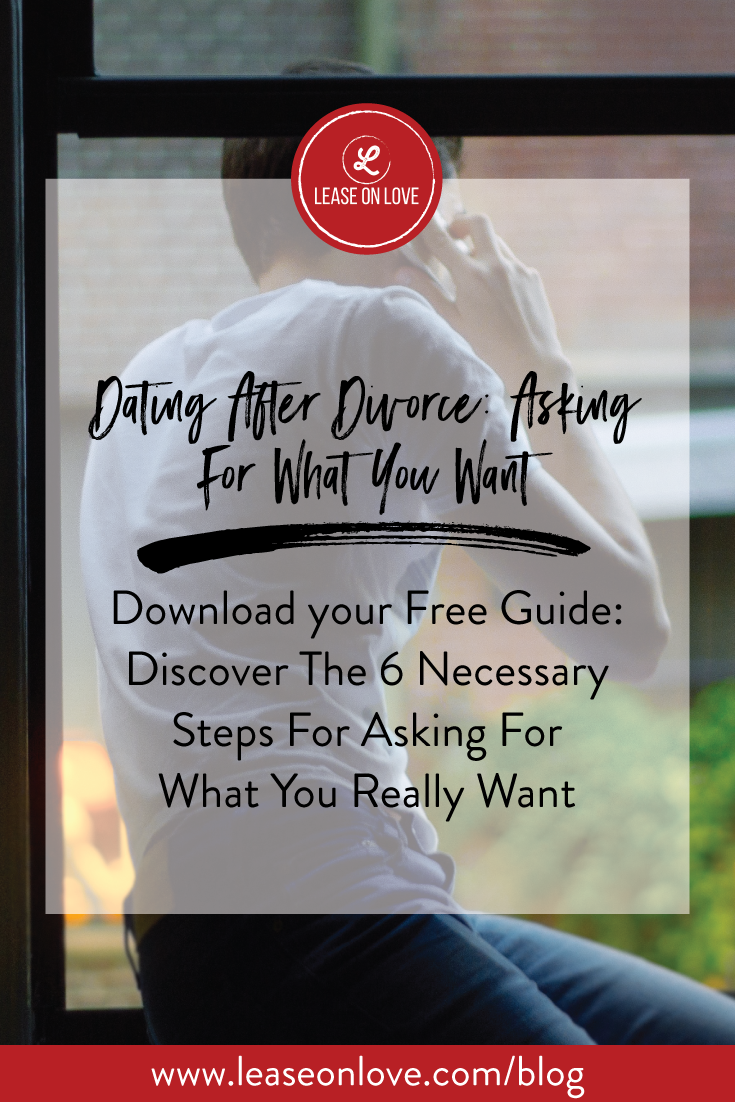 Dating After Divorce: Asking For What You Want