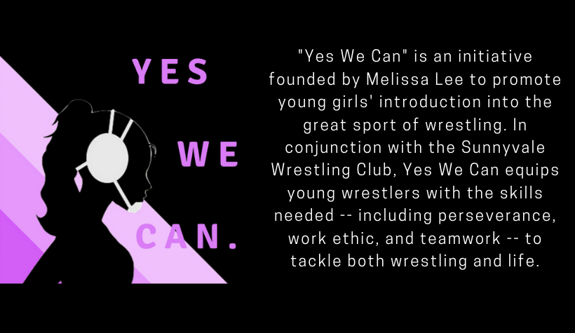 _Yes We Can_ is an initiative started by Melissa Lee to promote young girls' introduction into the great sport of wrestling. In conjunction with the Sunnyvale Wrestling Club, Yes We Can equips young wrestlers with th.png