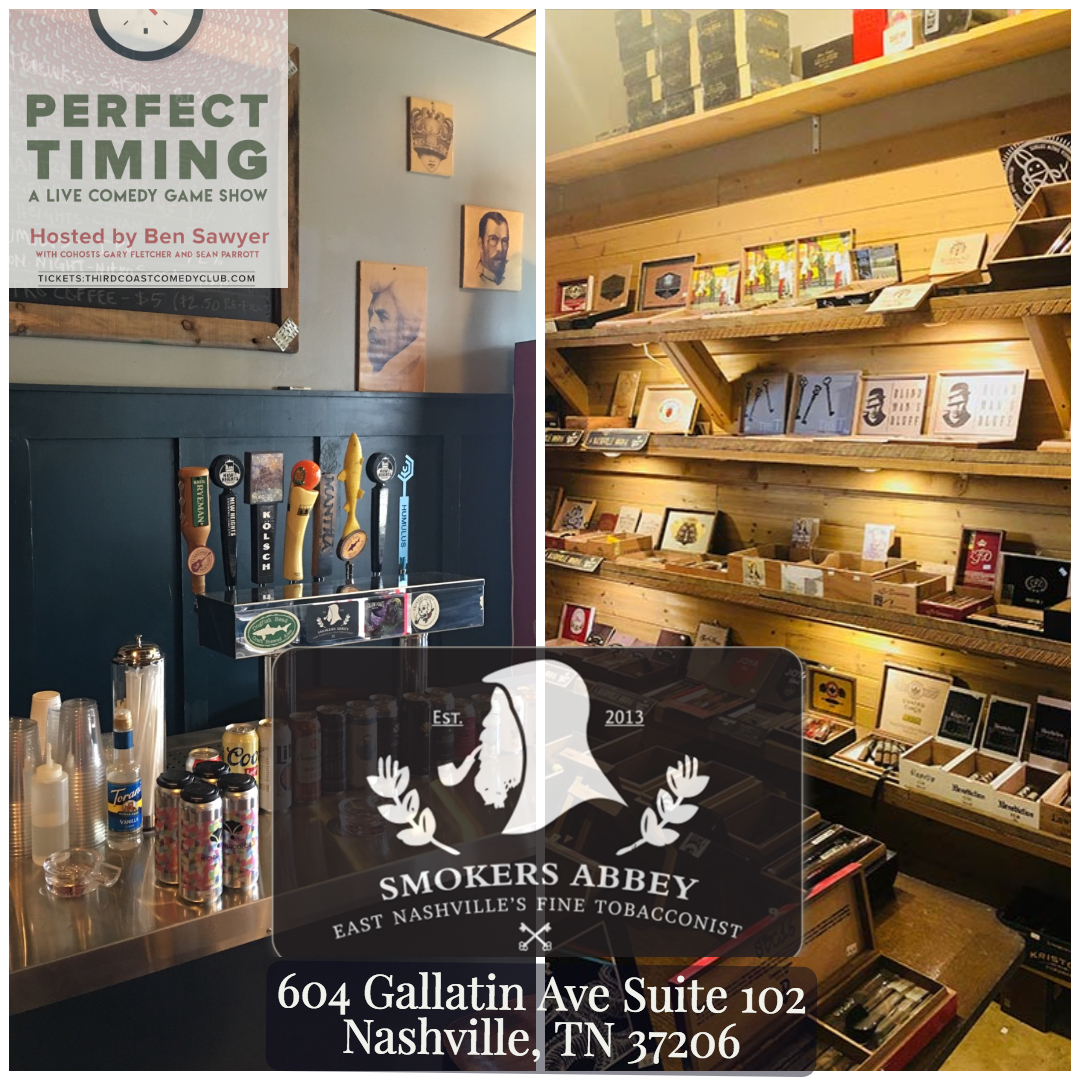 Perfect Timing is sponsored by our friends at  Smokers Abbey  in East Nashville.