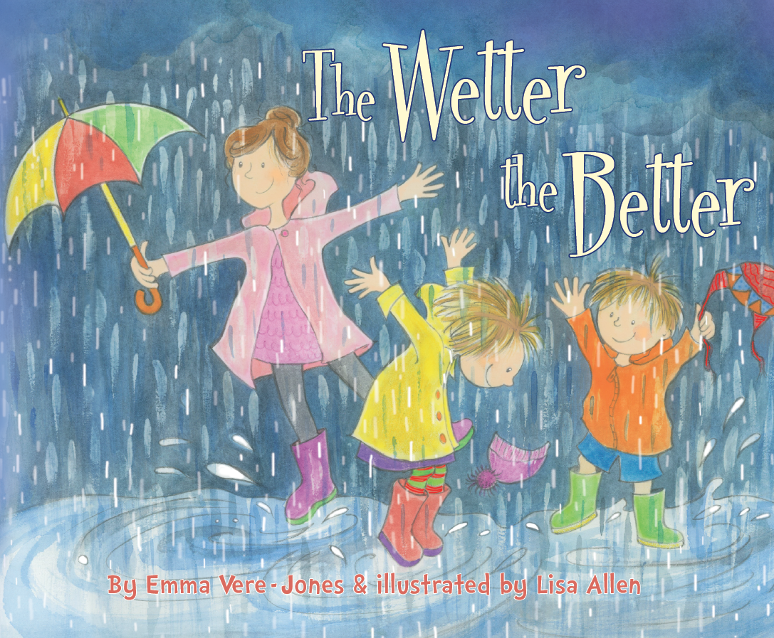 The Wetter The Better    'Frowning black clouds, lightening fork flashes. Fast-falling raindrops, thunderbolt crashes. Wetter and wetter and wetter it got. It just kept on raining. It just wouldn't stop.'   Lily and Theo don't want to walk to school on the stormiest day of the year, but they are in for a surprise. And so is Mum    Find out more
