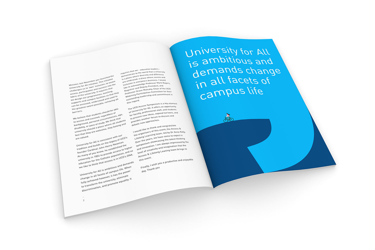 This publication for University College Dublin deals with the subject of inclusion, and required an accessible design incorporating the tenets of Universal Design for Learning.