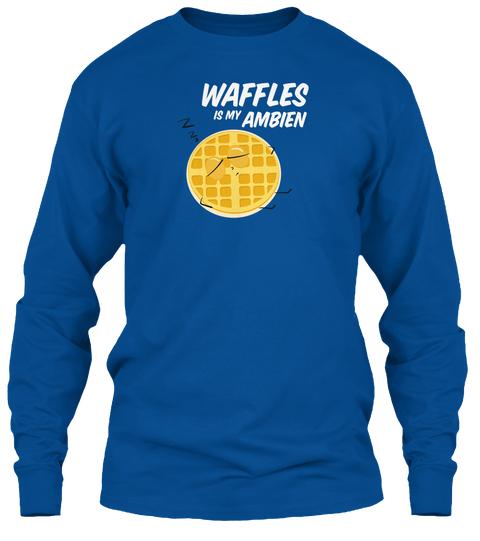 waffles is my ambien long sleeve.jpg