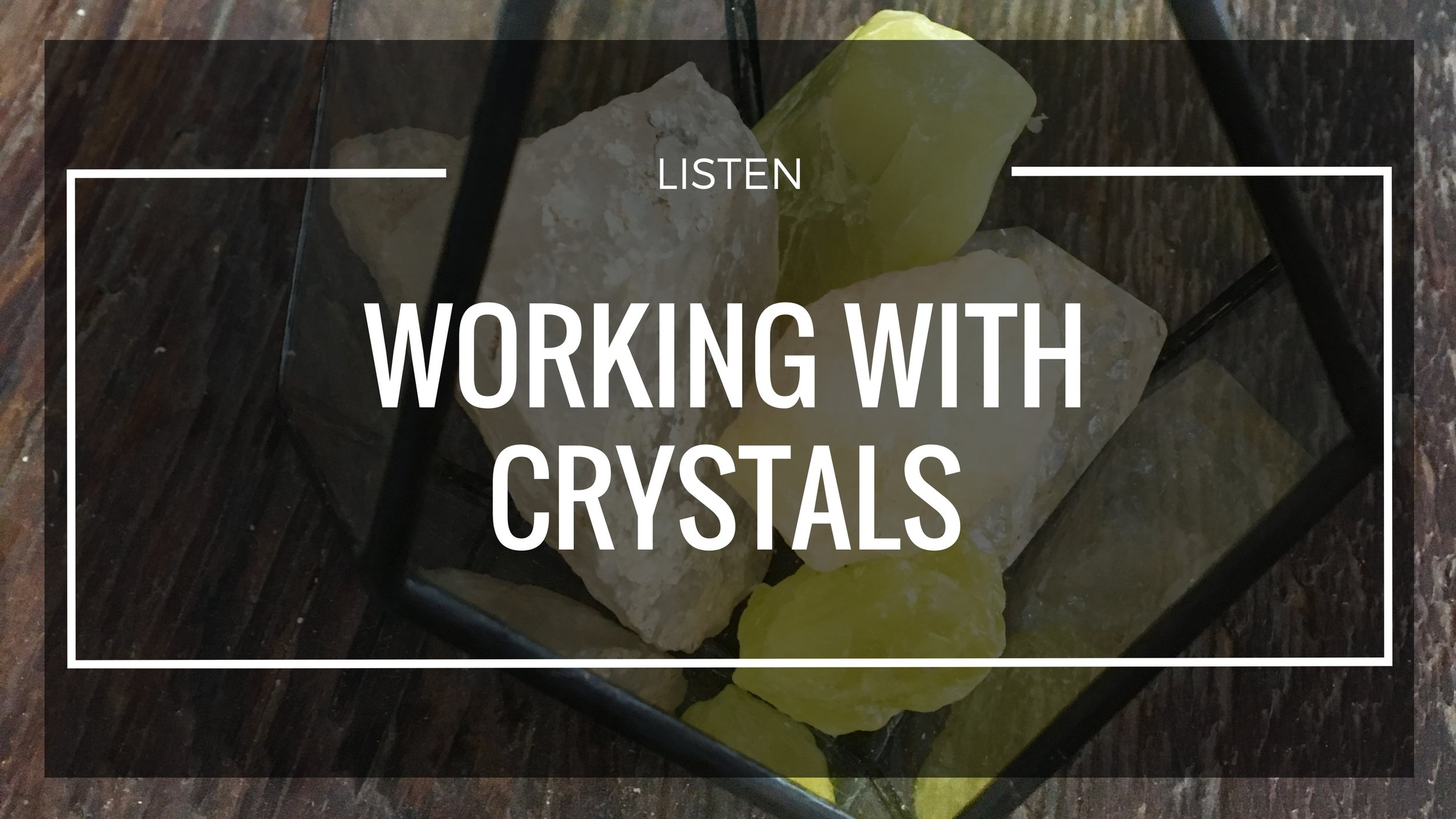 - Crystals can be a helpful ally in your quest for self development, healing practices and other metaphysical modalities. Learn how to create a connection with these allies to continue working in a connected way in the field surrounding you.