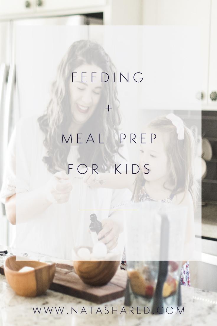 Feeding + Meal Prep for Kids // Natasha Red