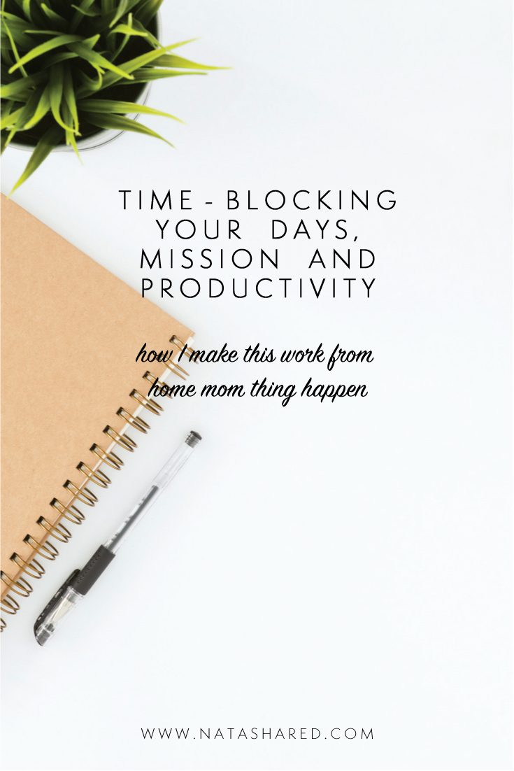 Time-blocking your Days, Mission and Productivity