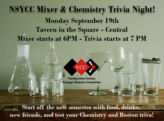 Our annual fall mixer will be held Monday, September 19th, at Tavern in the Square in Central Square. Join us and your peers for food & drinks on us starting at 6pm, with chemistry trivia starting at 7pm.
