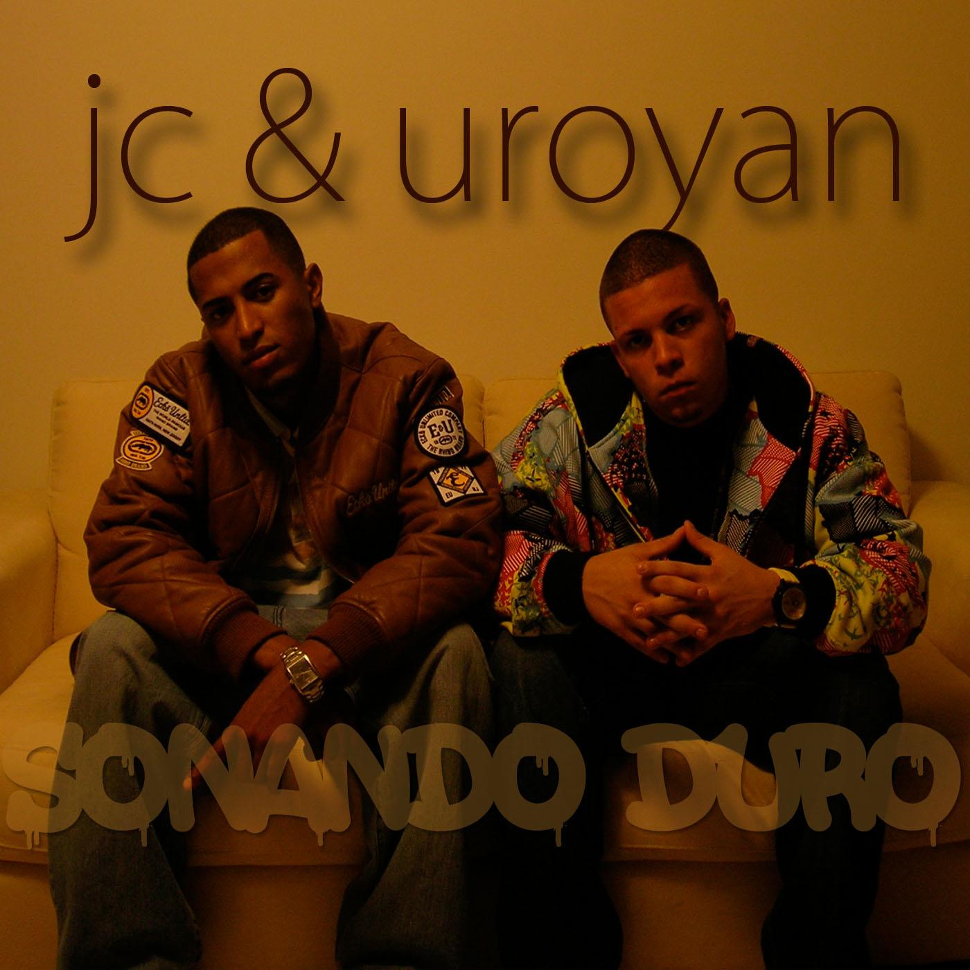 JC & Uroyan - Sonando Duro
