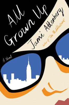 all grown up hottsauce hottreads book blogger jami attenberg