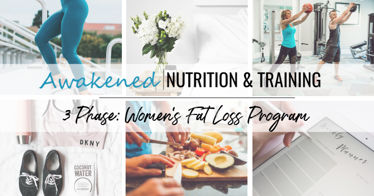 Awakened Nutrition & Training 3 Phase: Women's Fat Loss Program