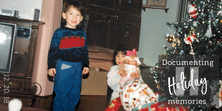 Blog Header Documenting Holiday Memories.jpg