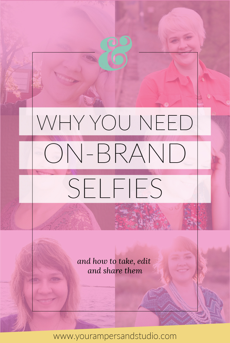 Why you need on-brand selfies for your growing business and how to take, edit and share them. - www.yourampersandstudio.com
