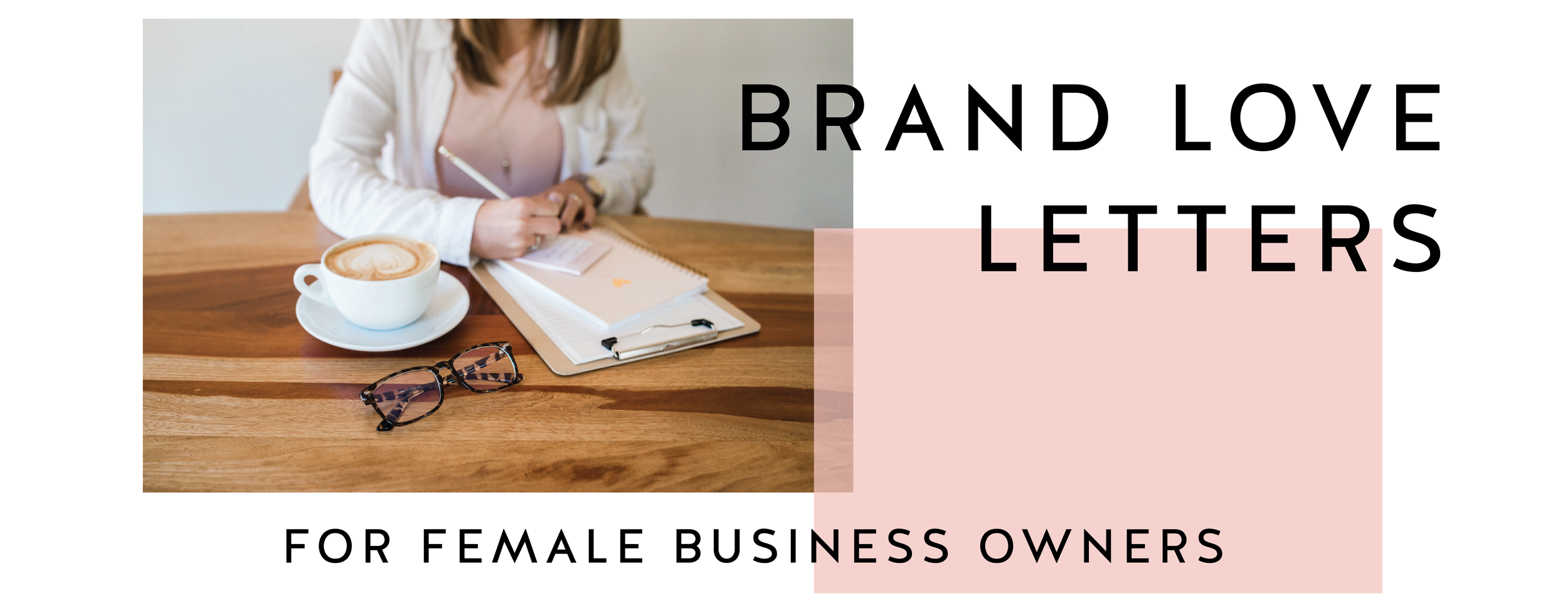 Brand Love Letters for female business owners