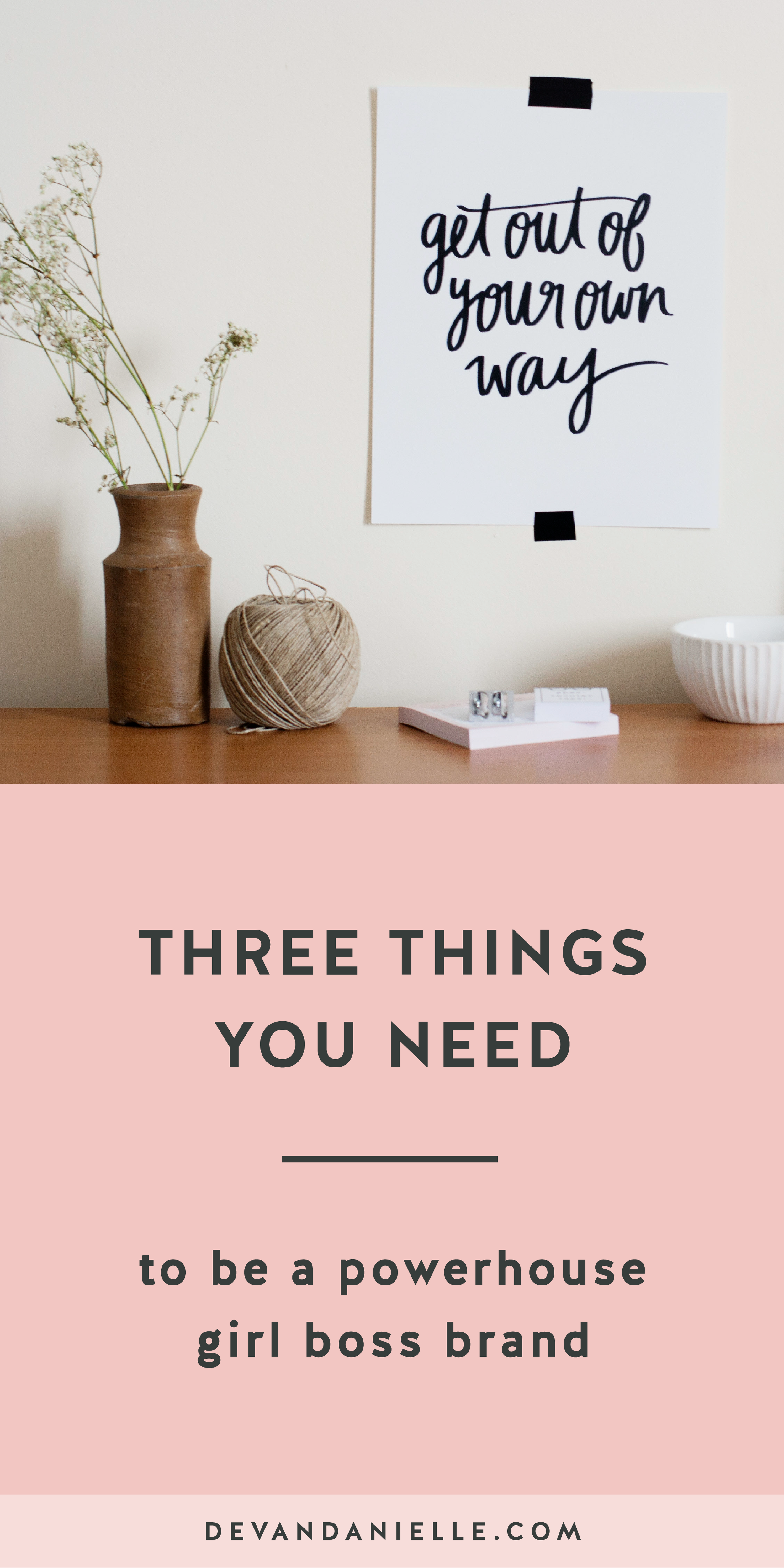 three things you need to be a powerhouse girl boss brand