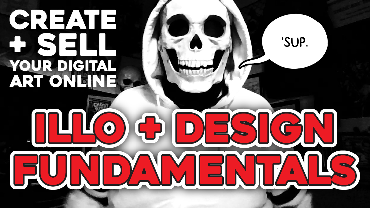 "101: Illo + Design Fundamentals - Part 1 of 6 in the ""Create + Sell Your Digital Art Online"" Skillshare series."