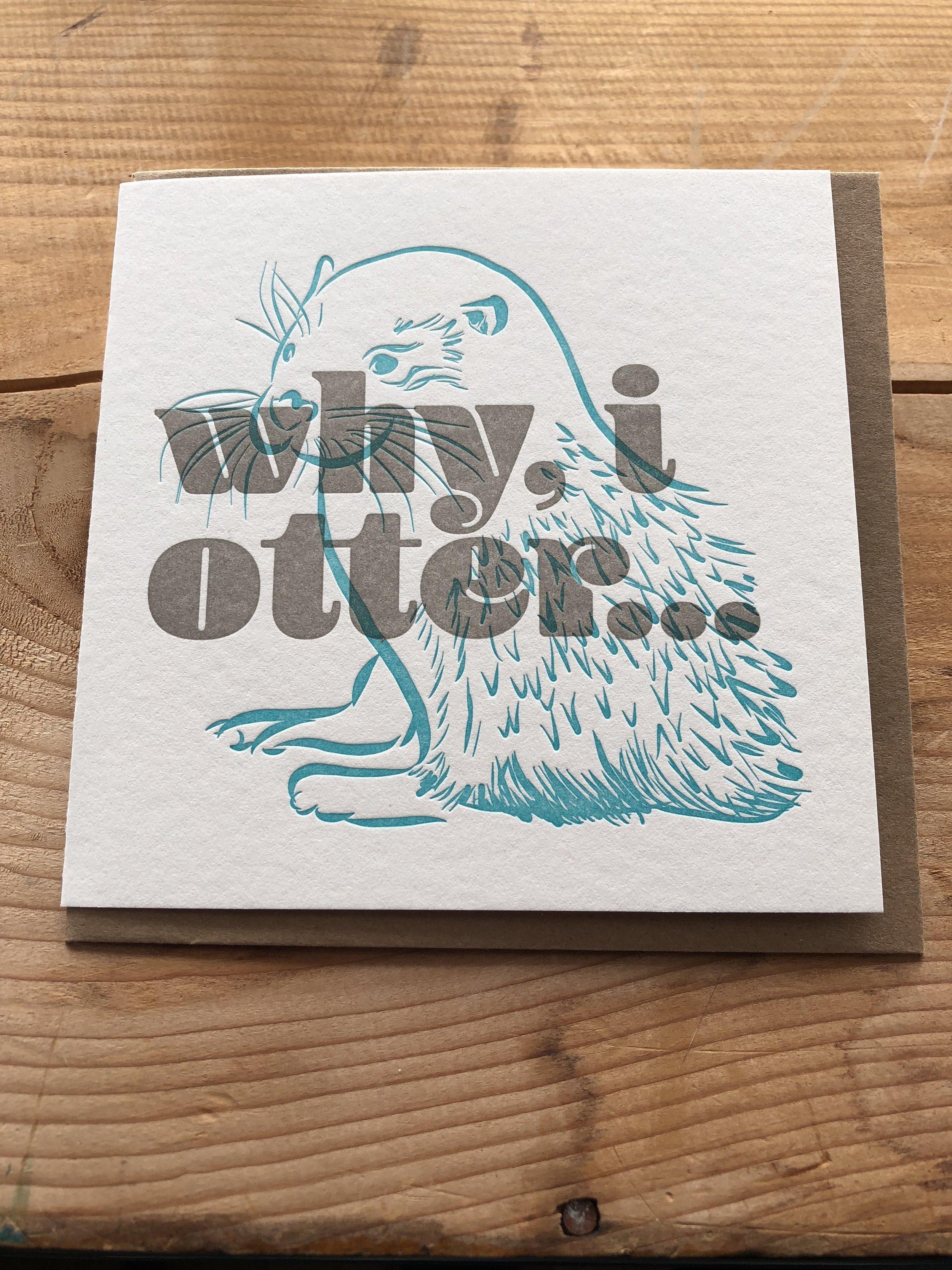 Why I otter...