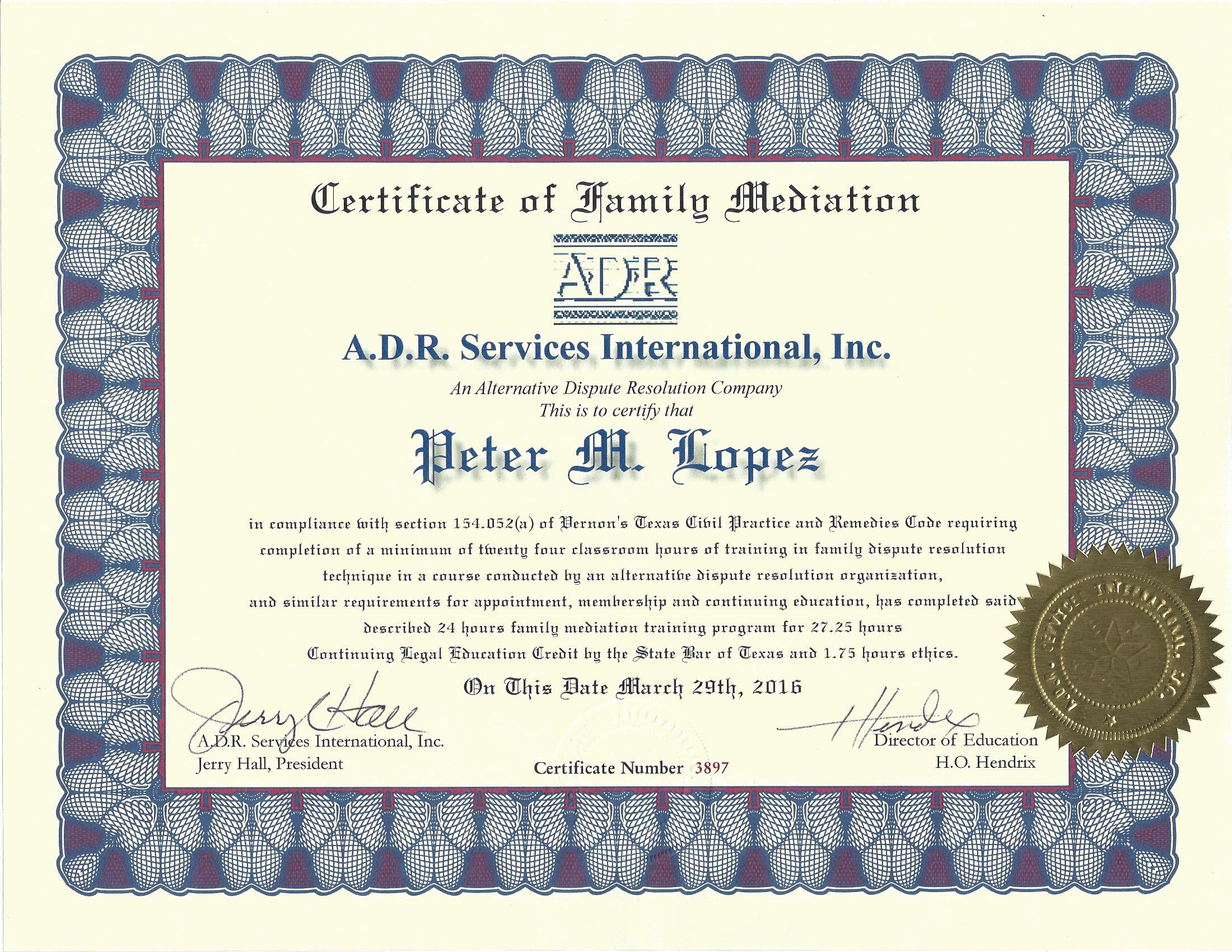Peter M. Lopez is a certified mediator and a certified family law mediator.