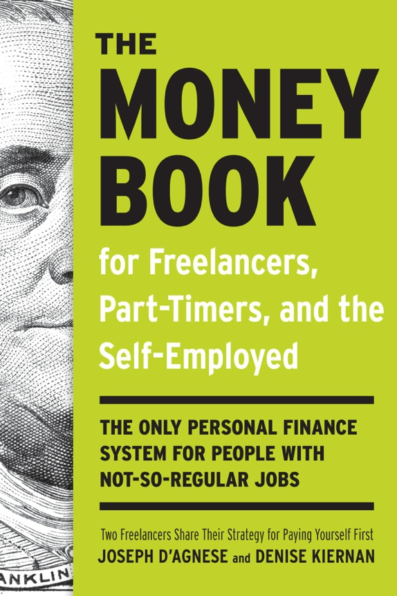 The Money Book for Freelancer, Part-Timers, and the Self-Employed by Joseph D'Agnese and Denise Kiernan