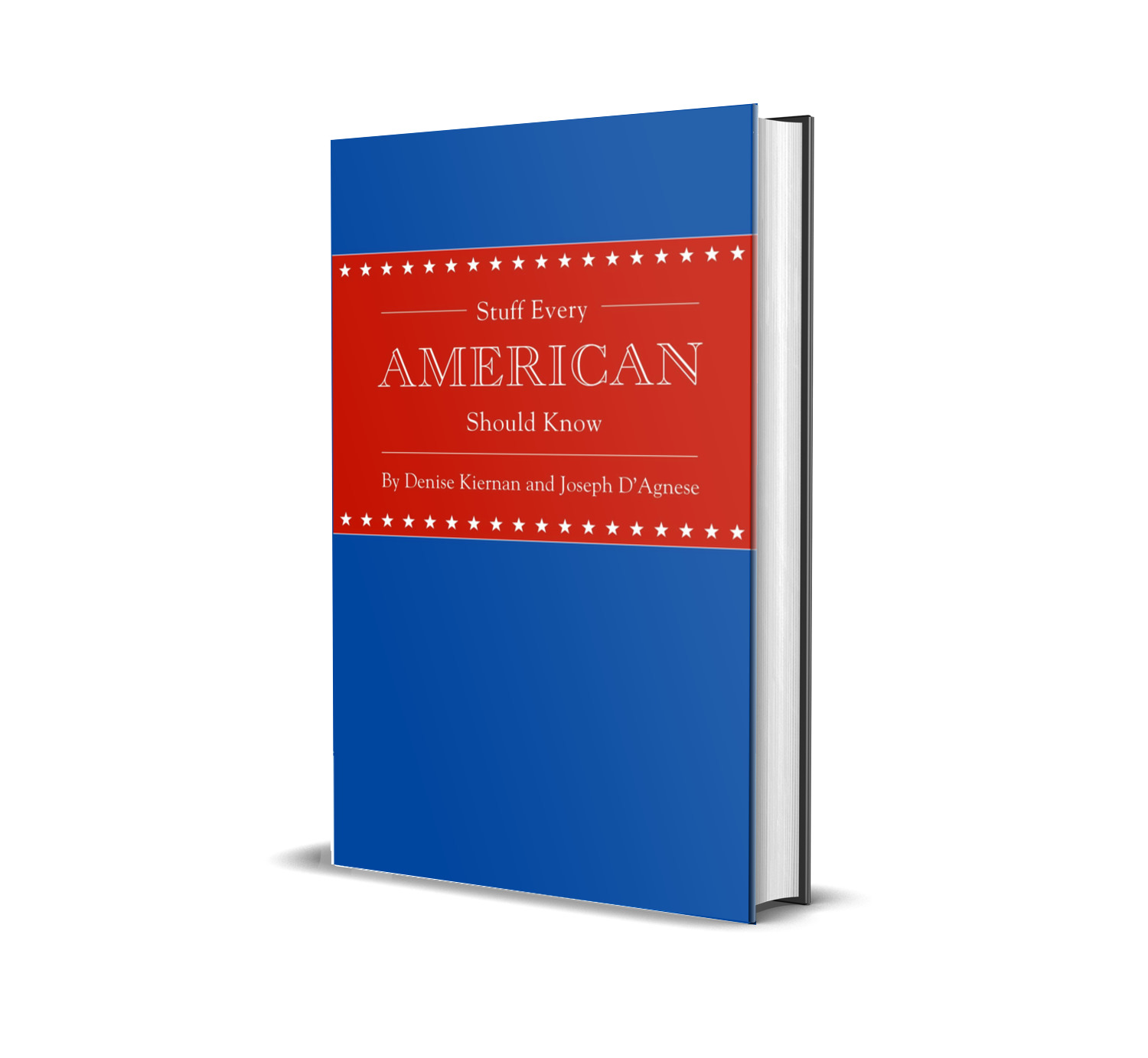 Stuff Every American Should Know by Kiernan and D'Agnese