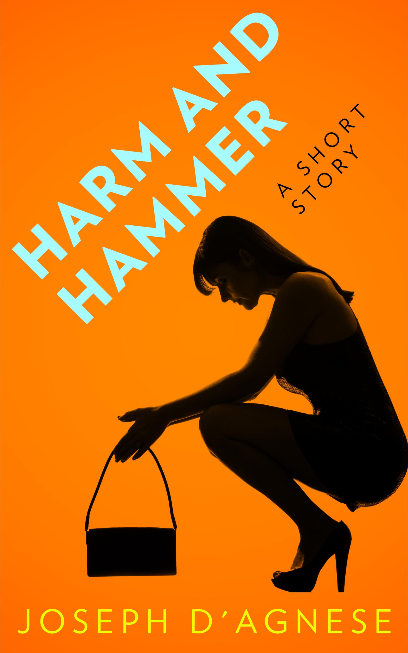 Harm and Hammer by Joseph D'Agnese