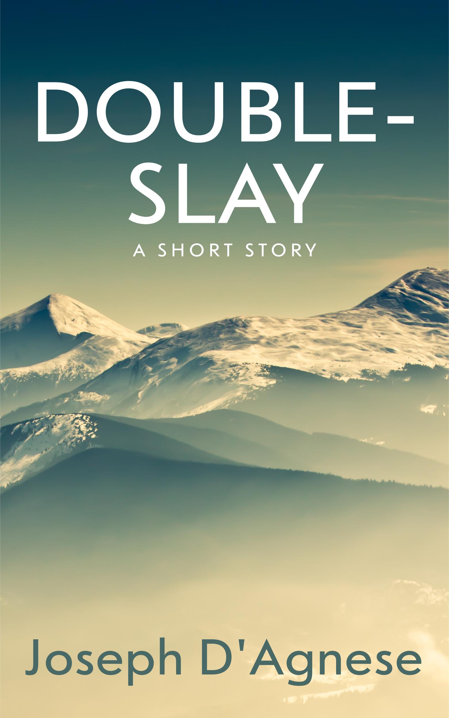 Double-Slay by Joseph D'Agnese