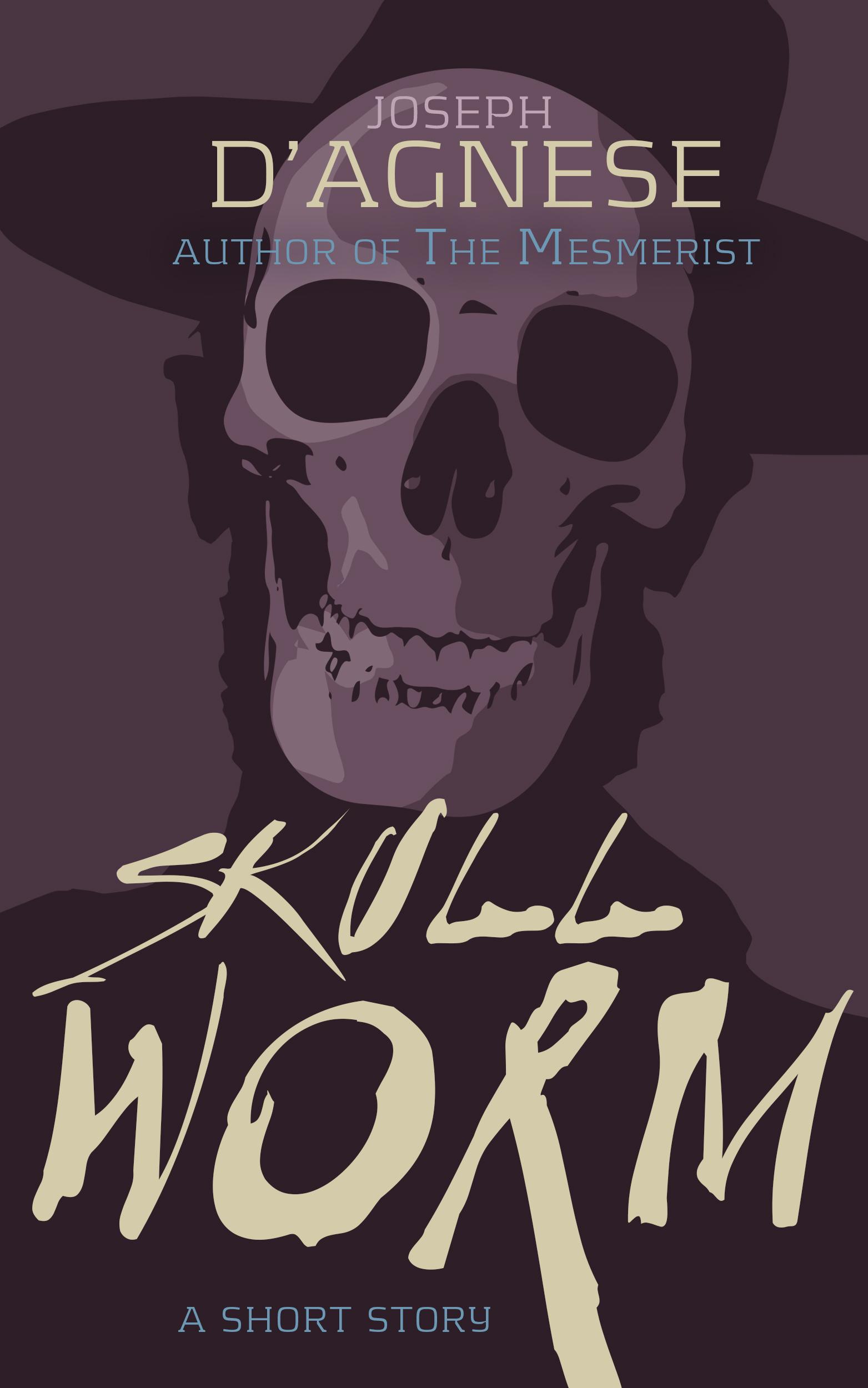 Skullworm by Joseph D'Agnese