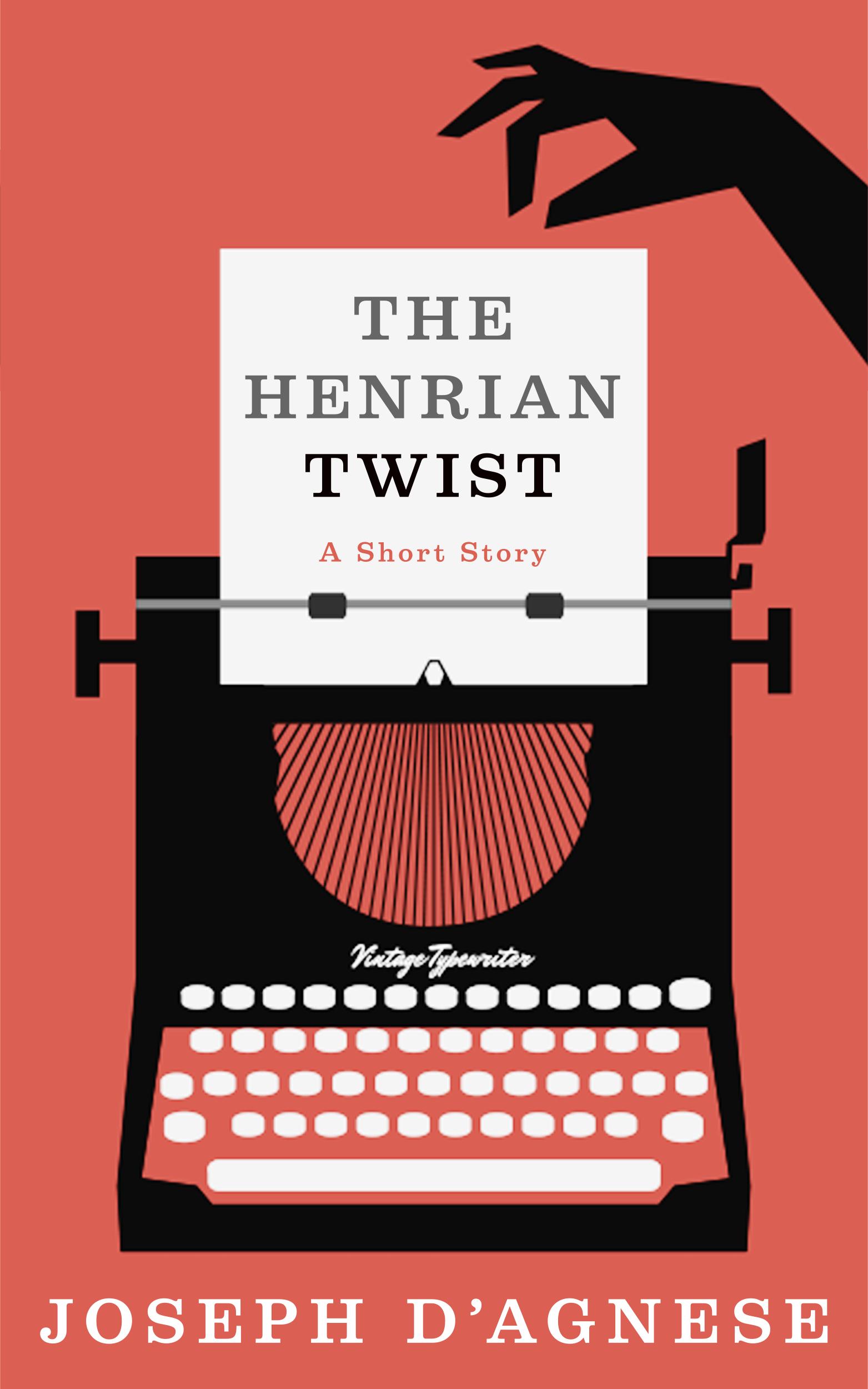 The Henrian Twist by Joseph D'Agnese