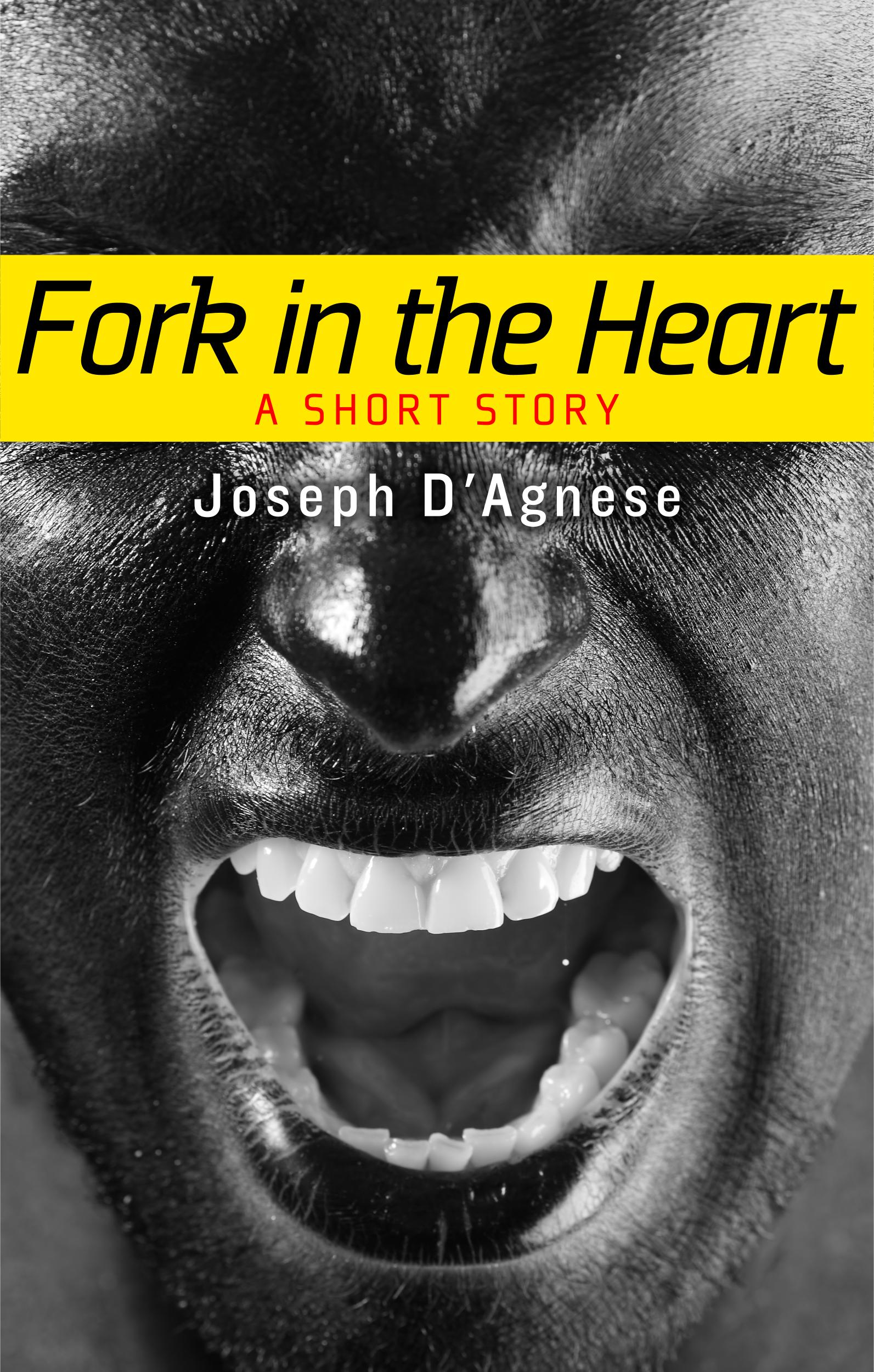 Fork in the Heart by Joseph D'Agnese