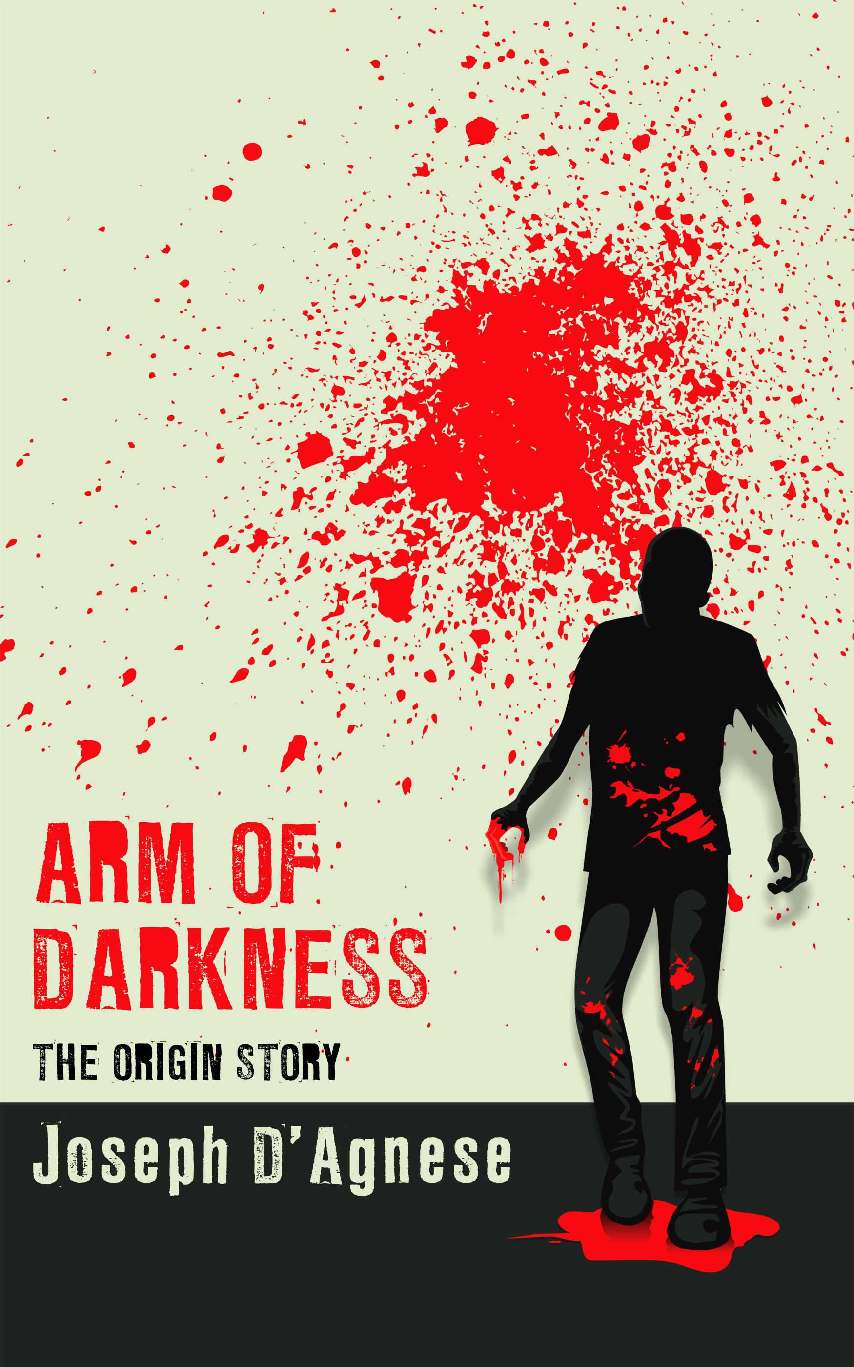 Arm of Darkness: The Origin Story by Joseph D'Agnese