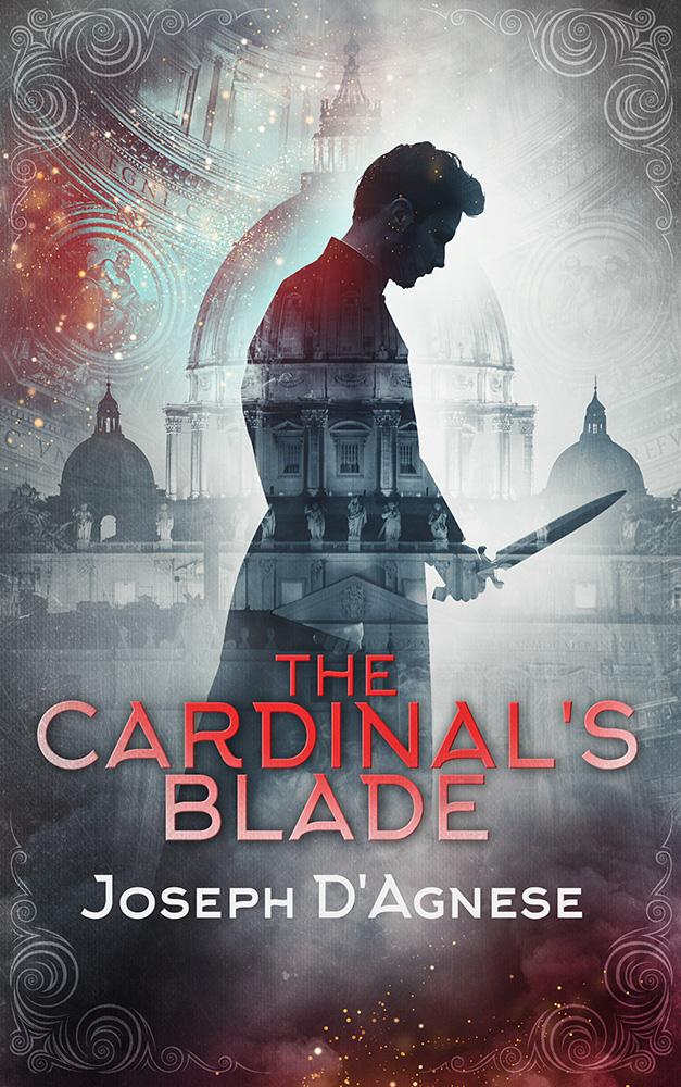 The Cardinal's Blade by Joseph D'Agnese