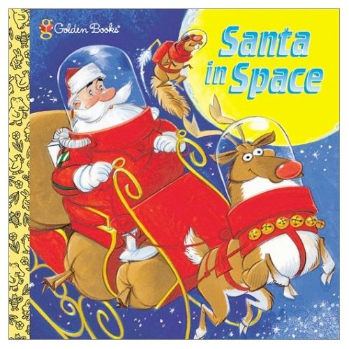 Santa in Space by Jack Silbert (published by Golden Books)