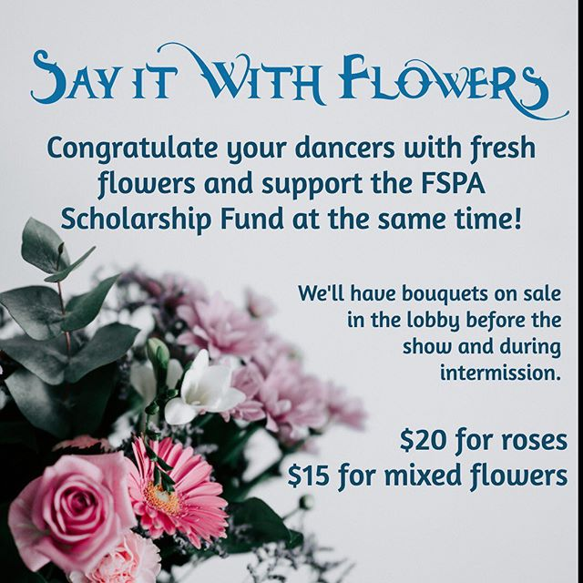 Don't forget to buy your flowers from us at our 2 shows this weekend! All proceeds go to the 'Student of the Year' scholarship fund. . .  June 14, 7:00PM and June 15, 3:00PM. Ingram Hall, Nashville. Tickets are $10.00 . #fspadance #cspadance #adventuresinarendelle #recital2019
