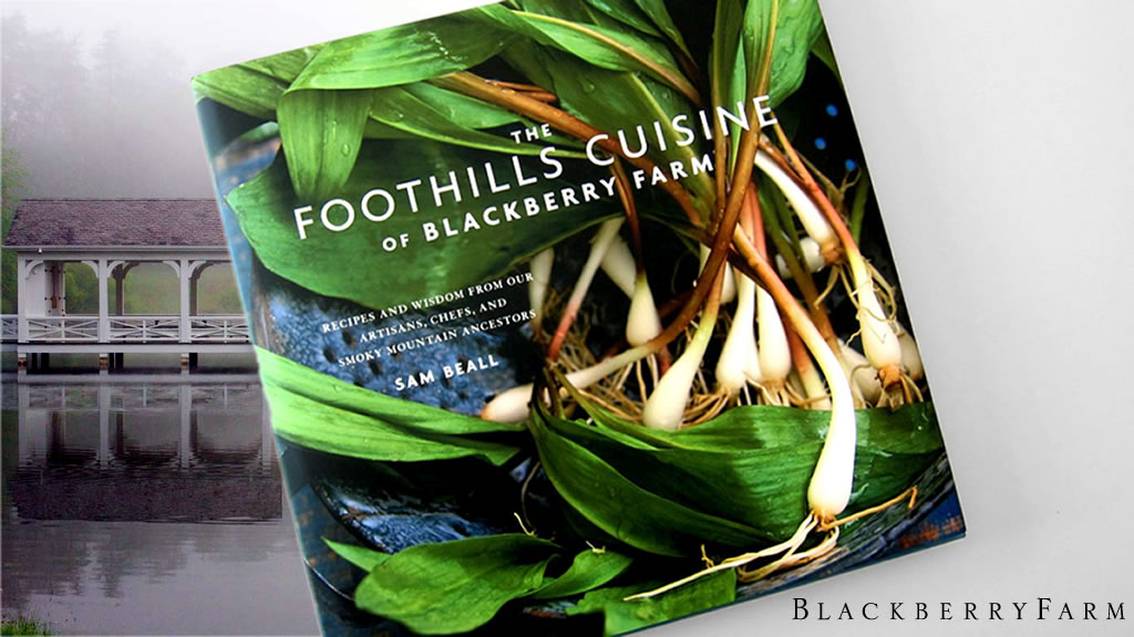 Foothills Cuisine® by Blackberry Farm