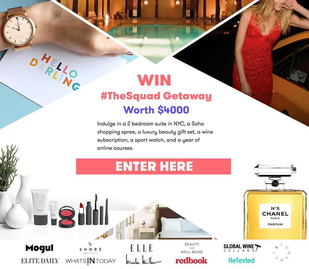 Enter to win the Ultimate Squad Getaway: http://bit.ly/WITTheSquad. We've partnered with ELLE, Beauty and Well Being, Elite Daily, Mogul, Nicole Miller, Redbook Magazine, HeTexted, Stowaway Cosmetics, Shore Projects and Global Wine Cellars to bring you over $4000 worth of prizes. ‪#‎TheSquad‬