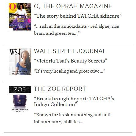 OPRAH, the wall STREET journal and the zoe report rave about tatcha products in the press