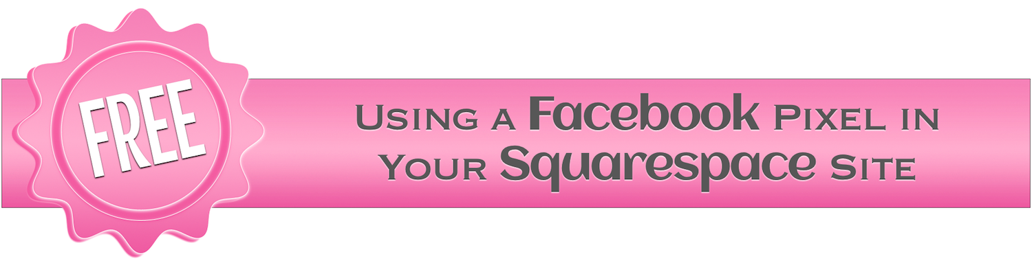 Using a Facebook Pixel in Your Squarespace Site