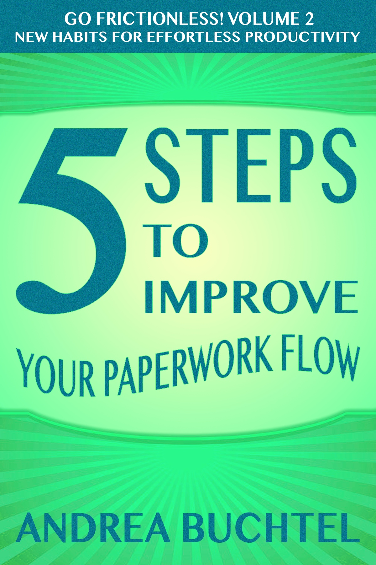 5 Steps to Improve Your Paperwork Flow - Andrea Buchtel