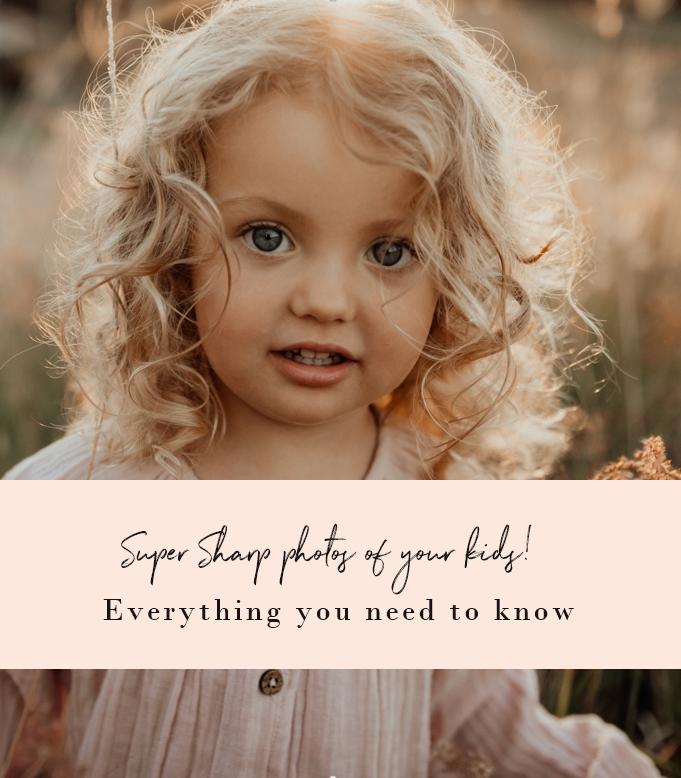 sharp photos of your kids
